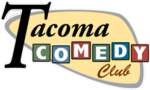Tacoma Comedy Club @ Tacoma Comedy Club